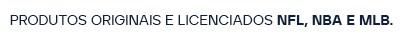 Produtos licenciados NFL, NBA e MLB